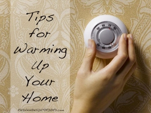Tips For Warming Your Home